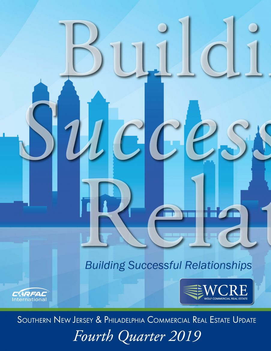 Wcre Fourth Quarter 2019 Report Wolf Commercial Real Estate South Jersey Philadelphia Pa